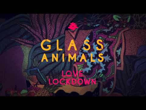 Glass Animals – Love Lockdown (Kanye West Cover)